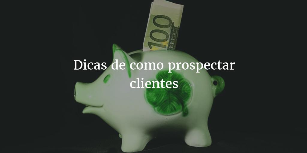Como prospectar clientes - Piggybank